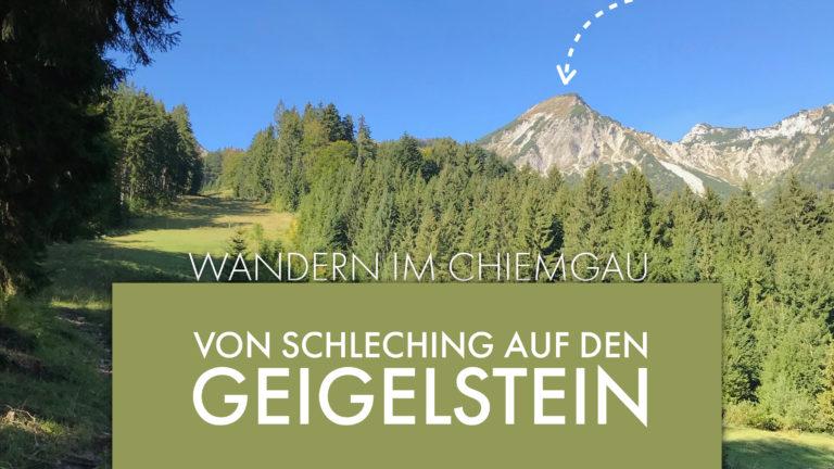 Wandern im Chiemgau: Von Schleching auf den Geigelstein