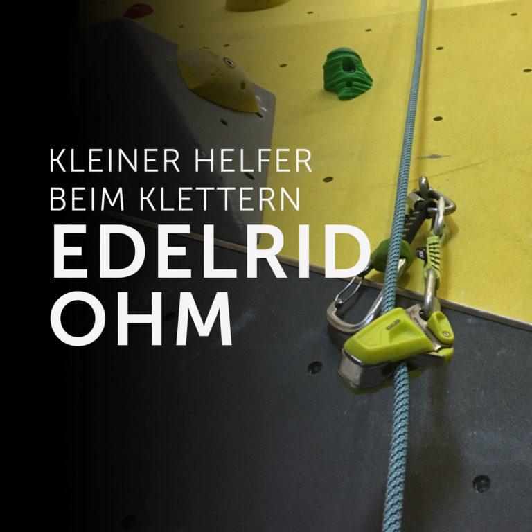 Einfacher und sicherer Klettern mit großem Gewichtsunterschied: Das Edelrid Ohm