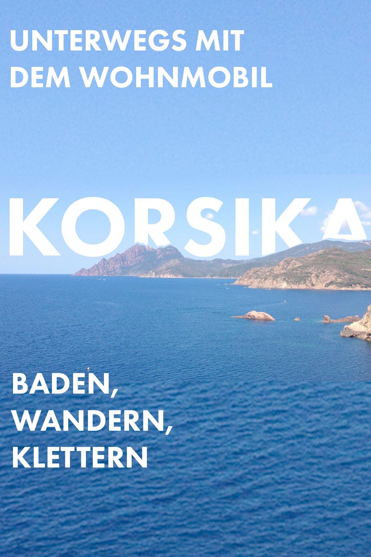 Korsika mit dem Wohnmobil - Baden, Wandern, Klettern,…