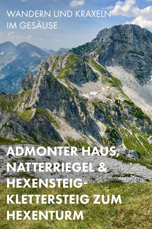 Wandern und Kraxeln im Gesäuse: Über das Admonter Haus auf den Natterriegel und den Hexenturm (Klettersteig B/C, I, 1700hm)